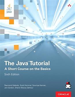 Java Tutorial: A Short Course on the Basics, by Gallardo, 6th Edition 9780134034089