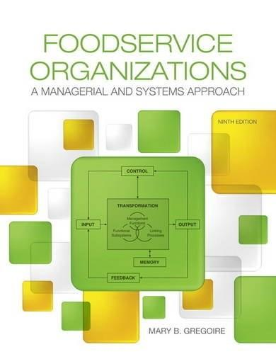 Foodservice Organizations: A Managerial and Systems Approach, by Gregoire, 9th Edition 9780134038940