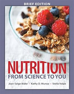 Nutrition: From Science to You, by Blake, 3rd Brief Edition 9780134039428