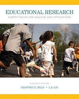 Educational Research: Competencies for Analysis and Applications, by Mills, 11th Edition 11 PKG 9780134041032