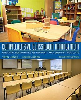 Comprehensive Classroom Management: Creating Communities of Support and Solving Problems, by Jones, 11th Edition 11 PKG 9780134041056