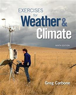 Exercises for Weather and Climate, by Carbone, 9th Edition, Lab Manual 9780134041360