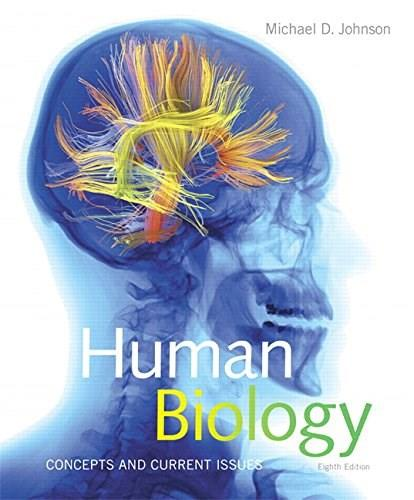 Human Biology: Concepts and Current Issues, by Johnson, 8th Edition 8 PKG 9780134042237