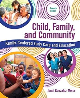 Child, Family, and Community: Family-Centered Early Care and Education 7 9780134042275