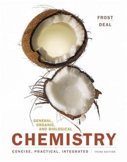 General, Organic, and Biological Chemistry, by Frost, 3rd Edition 9780134042428