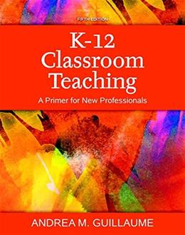 K-12 Classroom Teaching: A Primer for New Professionals, Enhanced Pearson eText with Loose-Leaf Version - Access Card Package (5th Edition) 5 PKG 9780134046891