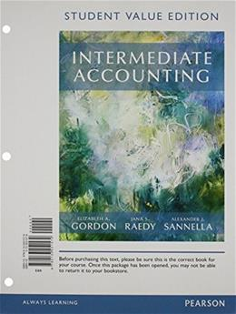 Intermediate Accounting, by Gordon, Student Value Edition PKG 9780134047430
