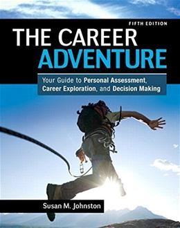 Career Adventure: Your Guide to Personal Assessment, Career Exploration, and Decision Making, by Johnston, 5th Edition 5 PKG 9780134051512
