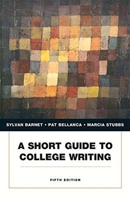 Short Guide to College Writing, by Barnet, 5th Edition 9780134053233