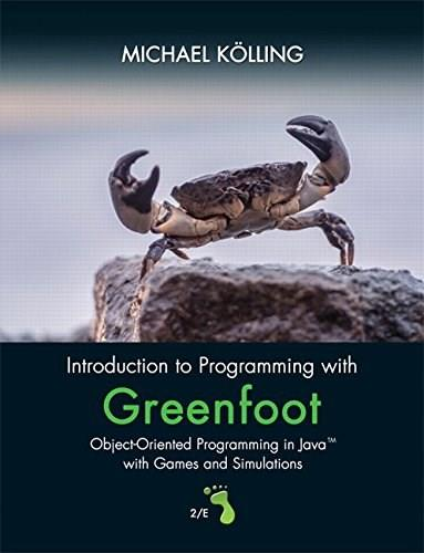 Introduction to Programming with Greenfoot: Object-Oriented Programming in Java with Games and Simulations (2nd Edition) 9780134054292