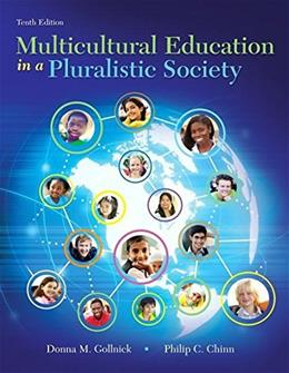 Multicultural Education in a Pluralistic Society, by Gollnick, 10th Loose-Leaf Edition 10 PKG 9780134054674
