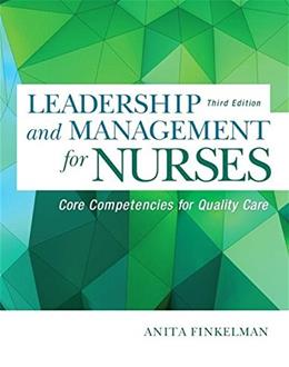 Leadership and Management for Nurses: Core Competencies for Quality Care (3rd Edition) 9780134056982