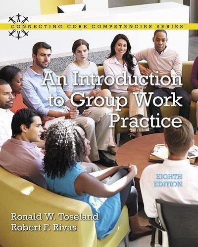 Introduction to Group Work Practice, An (Connecting Core Competencies) 8 9780134058962