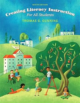 Creating Literacy Instruction for All Students, by Gunning, 9th Edition 9 PKG 9780134059792
