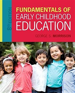 Fundamentals of Early Childhood Education, by Morrison, 8th Edition 9780134060330