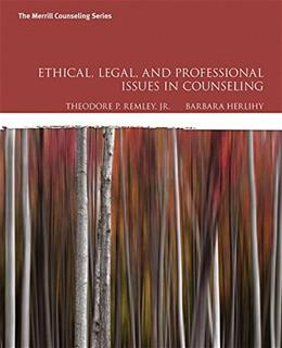 Ethical, Legal, and Professional Issues in Counseling (5th Edition) 9780134061641