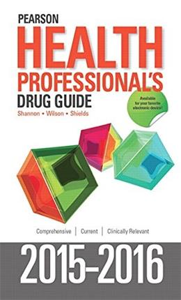 Pearson Health Professionals Drug Guide 2015-2016, by Shannon 9780134062198