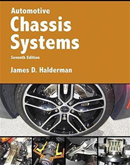Automotive Chassis Systems, by Halderman, 7th Edition 9780134064451