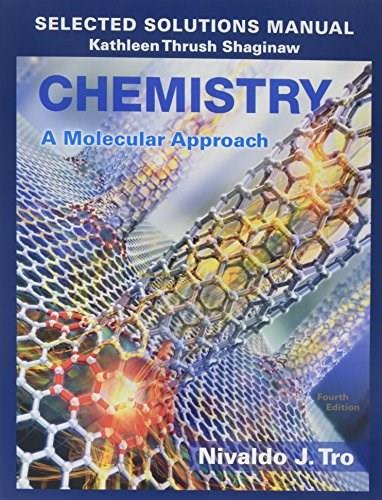 Chemistry: A Molecular Approach, by Tro, 4th EDITION, Selected Solutions Manual 9780134066288
