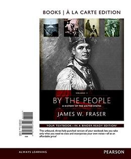By the People, by Fraser, Books a la Carte Edition, Volume 1 9780134067599