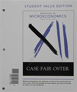 Principles of Microeconomics, by Case, 12th Student Value Edition 9780134069609