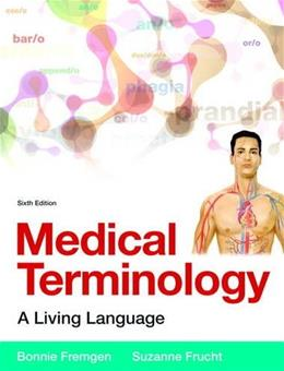 Medical Terminology: A Living Language (6th Edition) 9780134070254