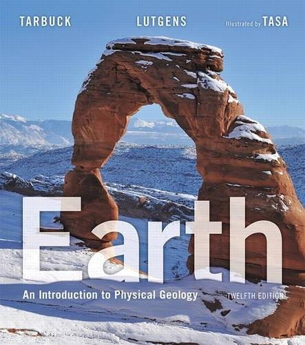 Earth: An Introduction to Physical Geology, by Tarbuck, 12th Edition 9780134074252