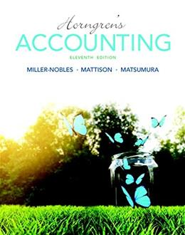 Horngrens Accounting, by Miller-Nobles, 11th Edition 11 PKG 9780134077338
