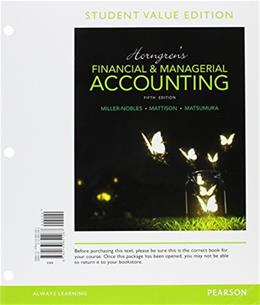 Horngrens Financial & Managerial Accounting, Student Value Edition Plus MyLab Accounting with Pearson eText -- Access Card Package (5th Edition) 5 PKG 9780134078908