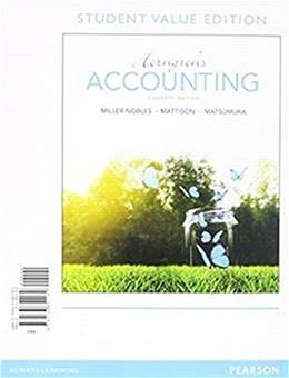 Horngrens Accounting, by Miller-Nobles, 11th Student Value Edition 11 PKG 9780134078946