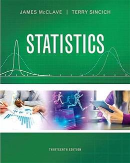 Statistics, by McClave, 13th Edition 9780134080215