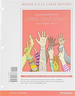 Living Democracy, by Shea, 4th Books a la Carte Edition 9780134080833