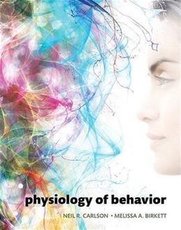 Physiology of Behavior, by Carlson, 12th Edition 9780134080918