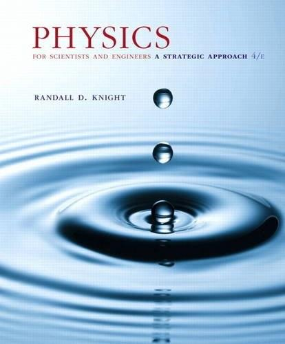 Physics for Scientists and Engineers: A Strategic Approach, by Knight, 4th Edition, Chapters 1-36 9780134081496