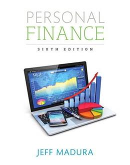 Personal Finance, by Madura, 6th Edition 9780134082561
