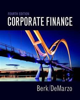 Corporate Finance, by Berk, 4th Edition 9780134083278