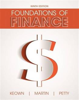 Foundations of Finance, by Keown, 9th Edition 9780134083285