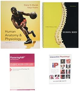 Human Anatomy & Physiology, MasteringA&P with Pearson eText & ValuePack Access Card, InterActive Physiology 10-System Suite CD-ROM and Brief Atlas of the Human Body (10th Edition) 9780134087658