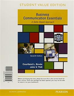 Business Communication Essentials, by Bovee, 7th Student Value Edition 7 PKG 9780134088860