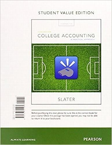 College Accounting: A Practical Approach, by Slater, 13th Student Value Edition 13 PKG 9780134089041