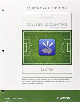 College Accounting, by Slater, 13th Student Value Edition, Chapters 1-12 with Study Guide and Working Papers 13 PKG 9780134089058