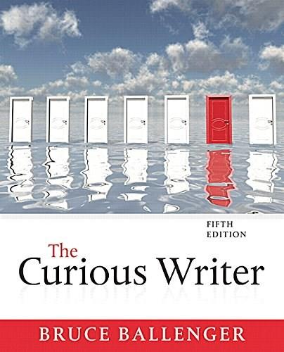 Curious Writer, by Ballenger, 5th Edition 9780134090023