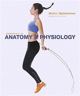 Essentials of Anatomy and Physiology, by Martini, 7th Edition 7 PKG 9780134098616