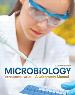 Microbiology, by Cappuccino, 11th Edition, Laboratory Manual 9780134098630