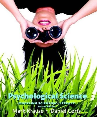 Psychological Science: Modeling Scientific Literacy, by Krause, 2nd Edition 9780134101583