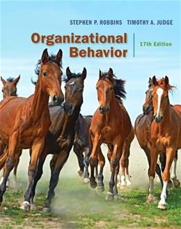 Organizational Behavior, by Robbins, 17th Edition 9780134103983