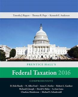 Prentice Halls Federal Taxation 2016 Comprehensive (29th Edition) 9780134104379