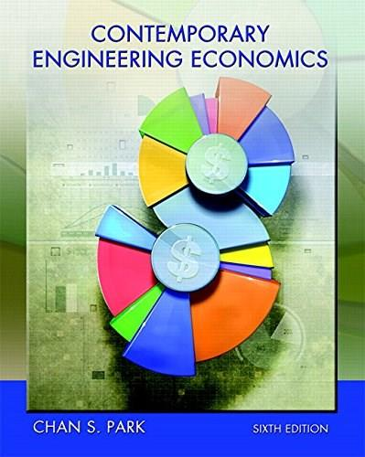 Contemporary Engineering Economics, by Park, 6th Edition 9780134105598