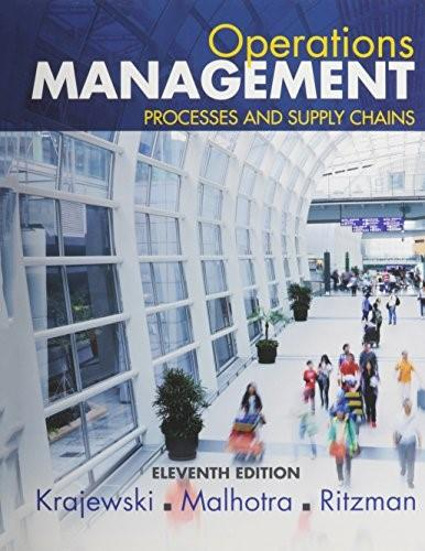Operations Management: Processes and Supply Chains, by Krajewski, 11th Edition 9780134110202