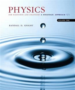 Physics for Scientists and Engineers: A Strategic Approach, Vol. 1 (Chs 1-21) (4th Edition) 9780134110684